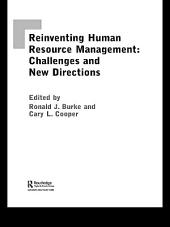 Reinventing HRM: Challenges and New Directions