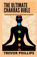 The Ultimate Chakras Bible