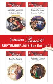 Harlequin Presents September 2016 - Box Set 1 of 2: To Blackmail a Di Sione\The Sheikh's Baby Scandal\Trapped by Vialli's Vows\Defying the Billionaire's Command