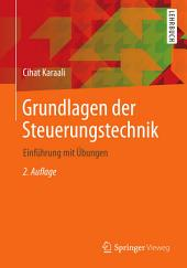 Grundlagen der Steuerungstechnik: Einführung mit Übungen, Ausgabe 2