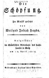 """""""Die"""" Schöpfung: Aufgeführt im Ständischen Rittersaale des Landhauses in Grätz am 10. April 1814"""