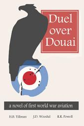 Duel Over Douai: A Novel of First World War Aviation