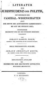 Literatur der Jurisprudenz und Politik mit Einschluß der Cameral-Wissenschaften seit der Mitte des 18. Jahrhundertes