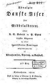 Udvalgte danske Viser fra Middelalderen: Bind 1
