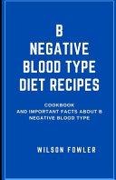 B Negative Blood Type Diet Recipes Book
