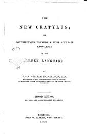The New Cratylus Or Contributions Towards a More Accurate Knowledge of the Greek Lenguage by John William Donaldson
