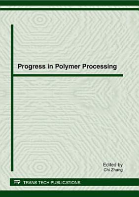 Progress in Polymer Processing