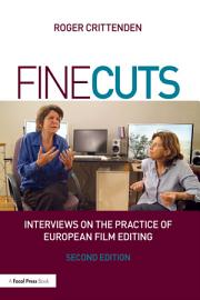 Fine Cuts  Interviews On The Practice Of European Film Editing