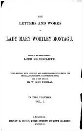 The Letters and Works of Lady Mary Wortley Montagu: Volume 1