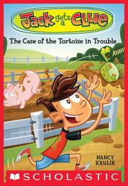 Jack Gets A Clue  2  The Case Of The Tortoise In Trouble