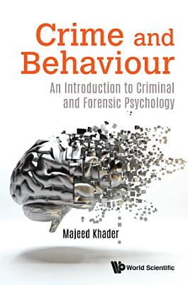 Crime And Behaviour  An Introduction To Criminal And Forensic Psychology