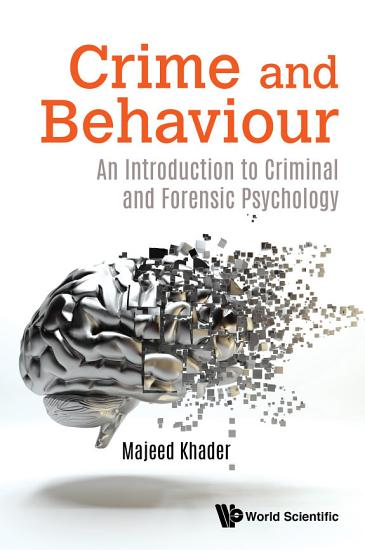 Crime And Behaviour  An Introduction To Criminal And Forensic Psychology PDF