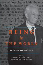 Being in the World: A Quotable Maritain Reader