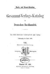 Buch- un Kunst-Katalog: Gesammt-Verlags-Katalog des deutschen Buchhandels. Ein Bild deutscher Geistesarbeit und Cultur. Vollständig bis Ende 1880, Band 7,Ausgabe 2