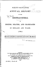 Annual Report ... of Births, Deaths, and Marriages in England and Wales ...: Volume 67