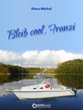 Bleib cool, Franzi: Krimi für Kinder, Eltern und Großeltern