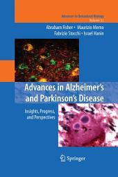 Advances in Alzheimer's and Parkinson's Disease: Insights, Progress, and Perspectives