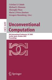 Unconventional Computation: 4th International Conference, UC 2005, Sevilla, Spain, October 3-7, Proceedings