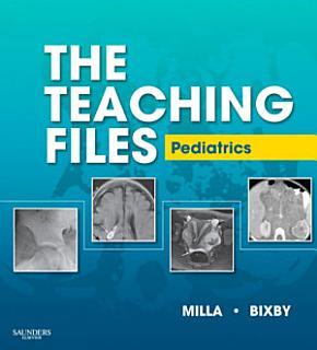 The Teaching Files  Pediatric E Book Book