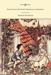 Fairy Tales by Hans Christian Andersen - Illustrated by Arthur Rackham