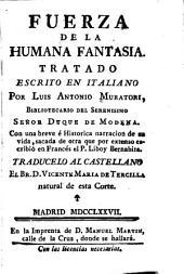 Fuerza de la humana fantasia: tratado escrito en italiano