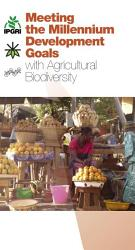 Meeting The Millennium Development Goals With Agricultural Biodiversity Book PDF