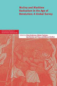 Mutiny and Maritime Radicalism in the Age of Revolution PDF