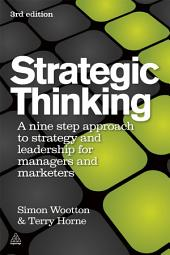 Strategic Thinking: A Step-by-step Approach to Strategy and Leadership, Edition 3
