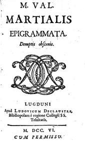 M. Val. Martialis Epigrammata. Demptis obscenis