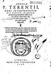 Andria P. Terentii, omni interpretationis genere, in adolescentulorum gratiam facilior effecta... Addita est constructionis ratio, tum vulgaris, tum etiam Latina : Item scholia... (Praef. C. Stephani)