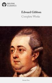 Delphi Complete Works of Edward Gibbon (Illustrated)