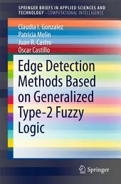Edge Detection Methods Based on Generalized Type-2 Fuzzy Logic