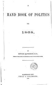 A Handbook of Politics for 1868 [to 1894]