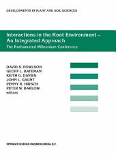 Interactions in the Root Environment — An Integrated Approach: Proceedings of the Millenium Conference on Rhizosphere Interactions, IACR-Rothamsted, United Kingdom 10– April, 2001