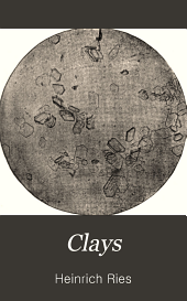Clays, Their Occurrence, Properties, and Uses: With Especial Reference to Those of the United States