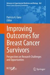 Improving Outcomes for Breast Cancer Survivors: Perspectives on Research Challenges and Opportunities