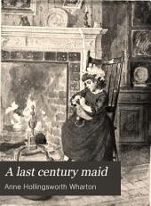 A Last Century Maid: And Other Stories for Children