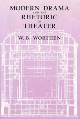Modern Drama and the Rhetoric of Theater PDF