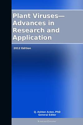 Plant Viruses—Advances in Research and Application: 2012 Edition
