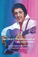The Deaf of Elvis and the Last of the Anglo Indians PDF