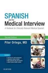 Spanish and the Medical Interview: A Textbook for Clinically Relevant Medical Spanish, Edition 2