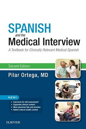 Spanish and the Medical Interview E Book PDF