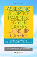 Assessing Adoptive Parents  Foster Carers and Kinship Carers  Second Edition PDF