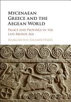Mycenaean Greece and the Aegean World PDF