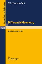 Differential Geometry: Proceedings of the Nordic Summer School held in Lyngby, Denmark, Jul. 29-Aug. 9, 1985