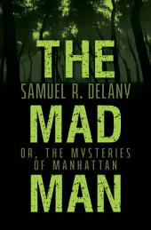 The Mad Man: Or, The Mysteries of Manhattan