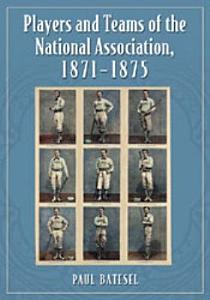 Players and Teams of the National Association  1871      1875 PDF