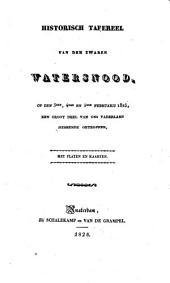 Historisch tafereel van den zwaren watersnood, op den 3den, 4den en 5den Februarij 1825, een groot deel van ons vaderland hebbende getroffen
