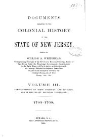 Documents Relating to the Colonial History of the State of New Jersey, [1631-1776]: Administrations of Lords Cornbury and Lovelace, and of Lieutenant-Govenor Ingoldesby, 1703-1709