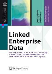 Linked Enterprise Data: Management und Bewirtschaftung vernetzter Unternehmensdaten mit Semantic Web Technologien
